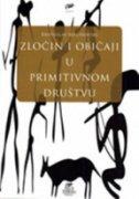 ZLOČIN I OBIČAJI U PRIMITIVNOM DRUŠTVU - bronislaw malinowski