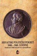HRVATSKI POLITIČKI POKRET 1848.-1849. GODINE - Izabrani dokumenti na njemačkom - tomislav markus