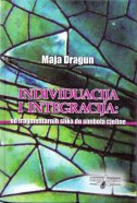 INDIVIDUACIJA I  INTEGRACIJA - Od fragmentarnih slika do simbola cjeline - maja dragun