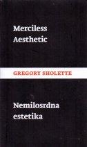 NEMILOSRDNA ESTETIKA - MERCILESS AESTHETIC - gregory sholette