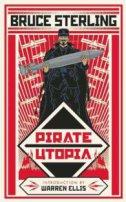 Pirate Utopia - bruce sterling