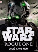 STAR WARS ROUGE ONE - Vodič kroz film - pablo hidalgo