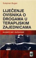 LIJEČENJE OVISNKA O DROGAMA U TERAPIJSKIM ZAJEDNICAMA - Socijalni rad i duhovnost - sulejman bugari