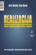 REALIZACIJA - Umijeće uspješne provedbe poslova i projekata - ram charan, larry bossidy