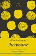 PROTUOTROV - Sreća za ljude koji ne mogu pozitivno razmišljati - oliver burkeman