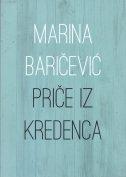 PRIČE IZ KREDENCA - marina baričević