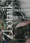 DEMOKRACIJA NA PREKRETNICI - Zbornik - pavo ur. barišić