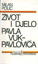 ŽIVOT I DJELO PAVLA VUK - PAVLOVIĆA - milan ur. polić