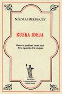 RUSKA IDEJA - Osnovni problemi ruske misli XIX. i početka XX. stoljeća - nikolaj berdjajev