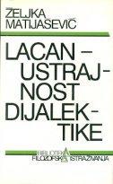 LACAN - Ustrajnost dijalektike - željka matijašević