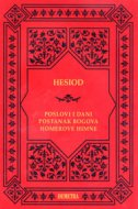 POSLOVI I DANI / POSTANAK BOGOVA / HOMEROVE HIMNE - . hesiod