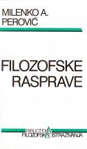 FILOZOFSKE RASPRAVE - milenko a. perović