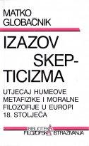 IZAZOV SKEPTICIZMA - Utjecaj Humeove metafizike i moralne filozofije u Europi 18. stoljeća - matko globačnik