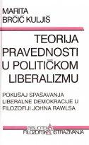 TEORIJA PRAVEDNOSTI U POLITIČKOM LIBERALIZMU - marita brčić kuljiš
