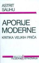 APORIJE MODERNE - Kritika velikih priča - astrit salihu