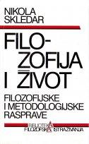 FILOZOFIJA I ŽIVOT - Filozofijske i metodologijske rasprave - nikola skledar