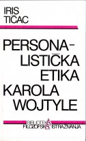 PERSONALISTIČKA ETIKA KAROLA WOJTYLE - iris tićac