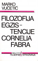 FILOZOFIJA EGZISTENCIJE CORNELIA FABRA - marko vučetić