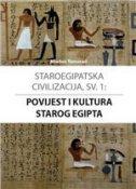 STAROEGIPATSKA CIVILIZACIJA, SV. 1 - Povijest i kultura starog Egipta - mladen tomorad