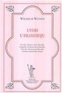 UVOD U FILOZOFIJU (s dodatkom tabelarnih pregleda povijesti filozofije i njezinih pravaca) - wilhelm wundt