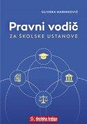 PRAVNI VODIČ - ZA ŠKOLSKE USTANOVE - olivera marinković
