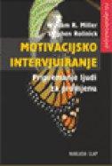 MOTIVACIJSKO INTERVJUIRANJE - Pripremanje ljudi za promjenu - william richard miller