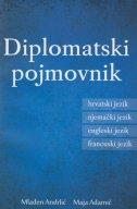 DIPLOMATSKI POJMOVNIK - hrvatski, engleski, francuski, njemački - maja adamić, mladen andrlić
