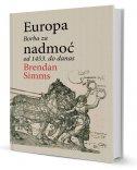 EUROPA - Borba za nadmoć od 1453. do danas - brendan simms