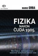 FIZIKA NAKON ČUDA 1905. - marko grba