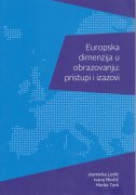 EUROPSKA DIMENZIJA U OBRAZOVANJU - pristupi i izazovi / THE EUROPEAN DIMENSION IN EDUCATION  - jasminka ledić, marko turk, ivana miočić