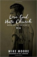 LOVE GOD HATE CHURCH  - mike moore