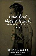 LOVE GOD HATE CHURCH  - mike moore