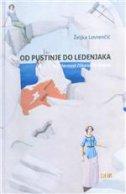 OD PUSTINJE DO LEDENJAKA - Književnost čileanskih Hrvata - željka lovrenčić