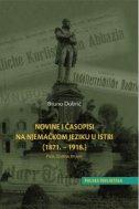 NOVINE I ČASOPISI NA NJEMAČKOM JEZIKU U ISTRI (1871.-1918.) - Pula, Opatija, Brijuni - bruno dobrić