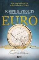 EURO - Kako zajednička valuta prijeti budućnosti Europe - joseph stiglitz