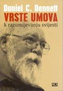 VRSTE UMOVA - K razumijevanju svijesti - daniel c. dennett