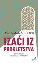 IZAĆI IZ PROKLETSTVA - Islam između civilizacije i barbarstva - abdelwahab meddeb