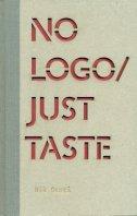 NO LOGO / JUST TASTE - nik oroši