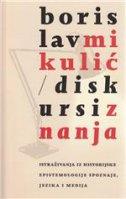 DISKURSI ZNANJA - Istraživanja iz historijske epistemologije spoznaje, jezika i medija - borislav mikulić
