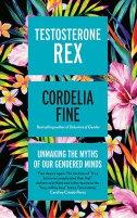TESTOSTERONE REX - cordelia fine