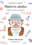 STIPAN TADIĆ - MOTIVI IZ OKOLICE (Trideset ilustracija)