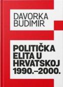 POLITIČKA ELITA U HRVATSKOJ 1990.-2000. - davorka budimir