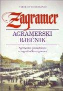 ZAGRAMER - AGRAMERSKI RJEČNIK - Njemačke posuđenice u zagrebačkom govoru - tibor otto benković