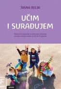 UČIM I SURAĐUJEM - Didaktički materijali za poticanje moralnog razvoja učenika u dobi od 10 do 13 godina - jasna relja