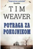 POTRAGA ZA POKOJNIKOM - tim weaver