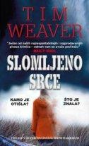 SLOMLJENO SRCE - tim weaver