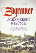 ZAGRAMER - AGRAMERSKI RJEČNIK - Njemačke posuđenice u zagrebačkom govoru T.U. - tibor otto benković