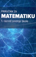 PRIRUČNIK ZA MATEMATIKU - 1. razred srednje škole - marina vukančić