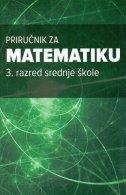 PRIRUČNIK ZA MATEMATIKU - 3. razred srednje škole - marina vukančić