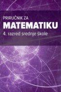 PRIRUČNIK ZA MATEMATIKU - 4. razred srednje škole - marina vukančić